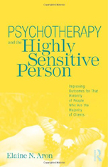 Psychotherapy for the Highly Sensitive Person